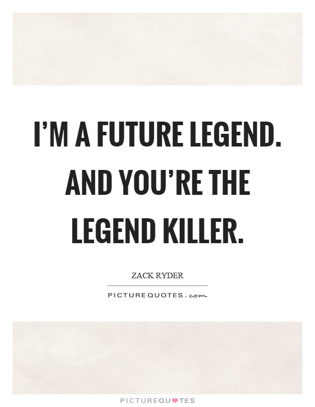 Legend Quotes Impressive Legend Quotes And Sayings Quotes