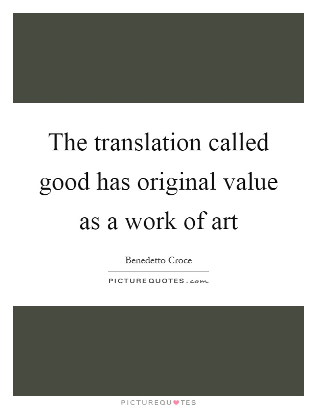 The translation called good has original value as a work of art Picture Quote #1