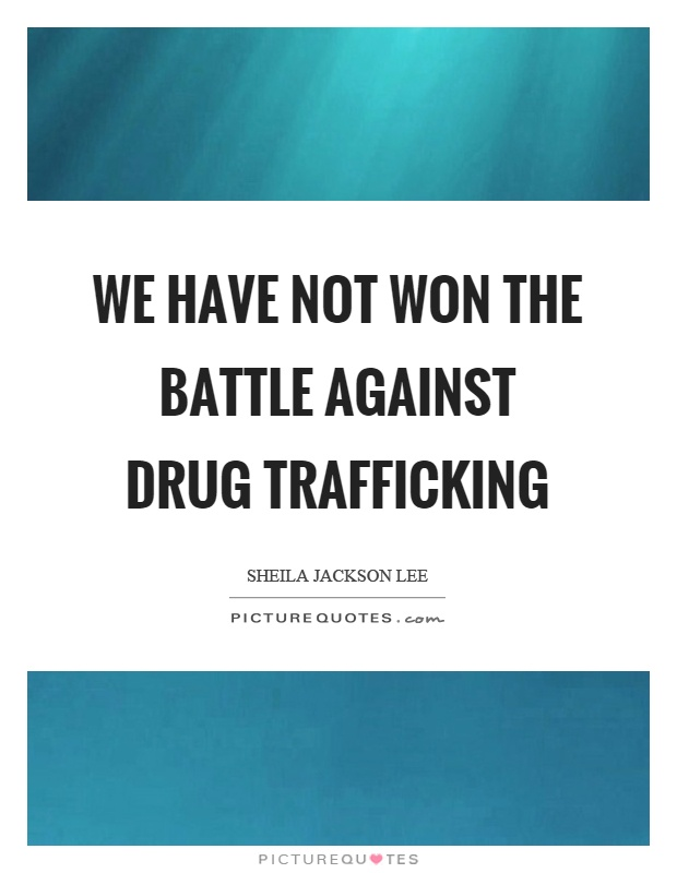 drug trafficking quotes Drug trafficking latest news and updates, special reports, videos & photos of drug trafficking on india tv articles on drug trafficking, complete coverage on drug trafficking.