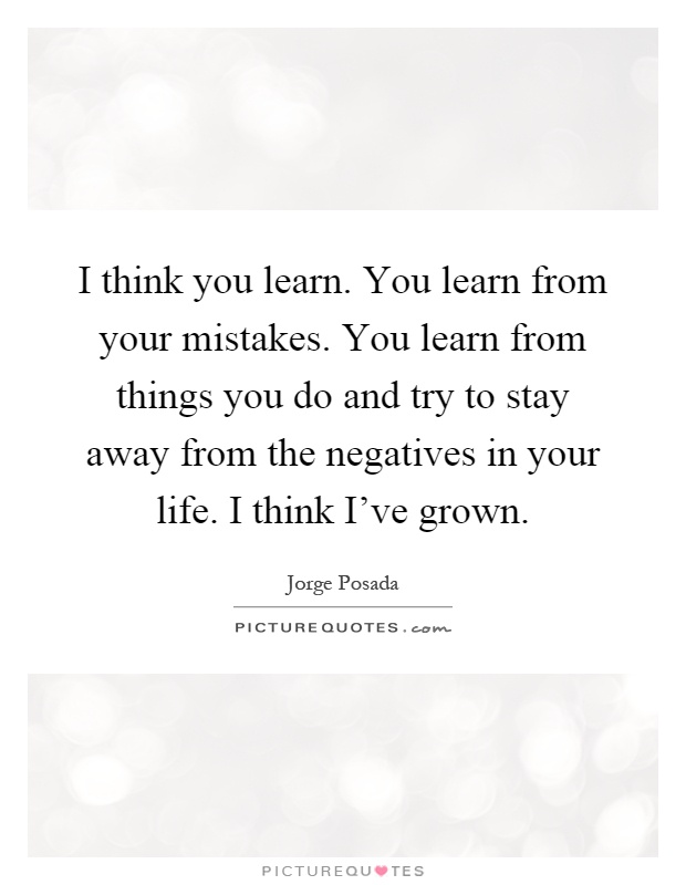 Elvis Stojko quote: You always learn from your mistakes.
