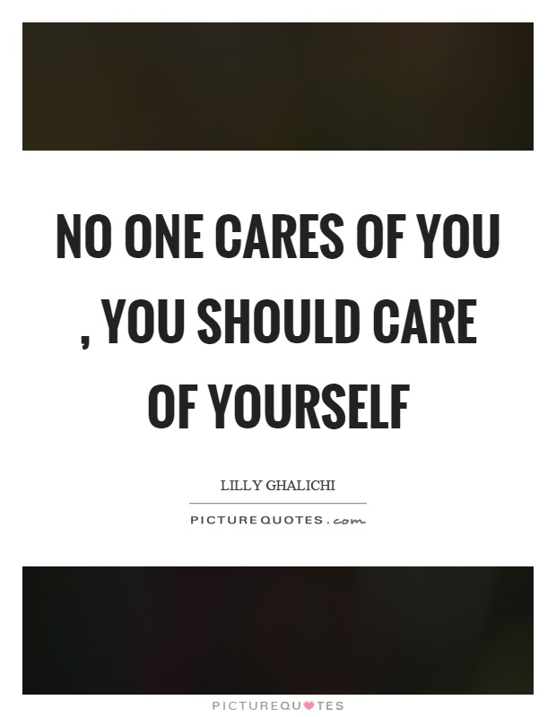 No One Cares Quotes & Sayings | No One Cares Picture Quotes No One Cares Quotes