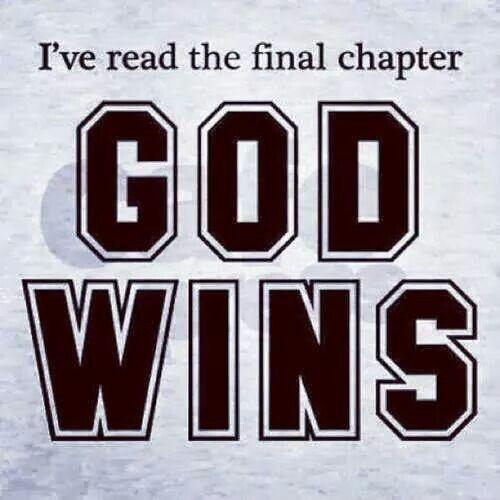 I've read the final chapter. God wins Picture Quote #1