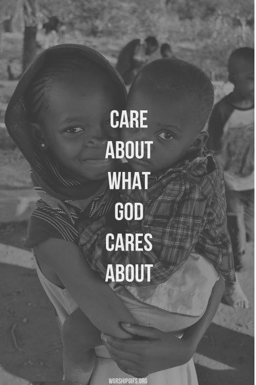Care about what God cares about Picture Quote #1