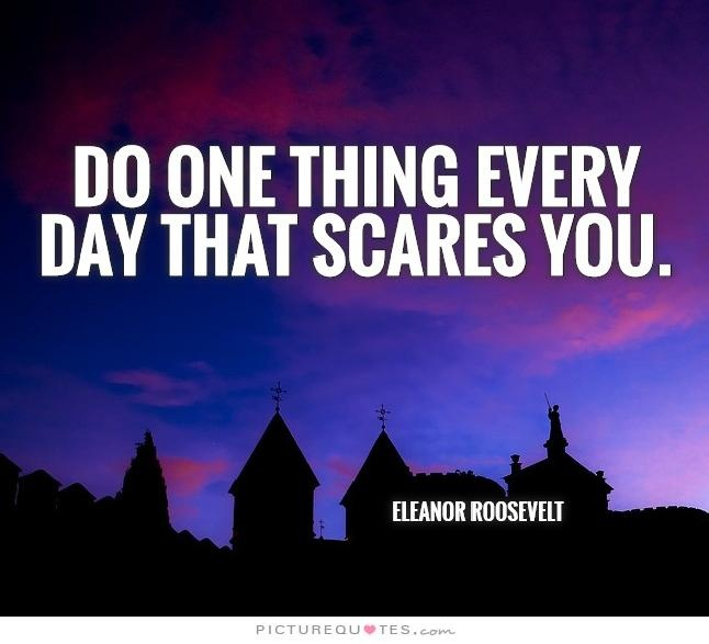 Do one thing every day that scares you Picture Quote #1