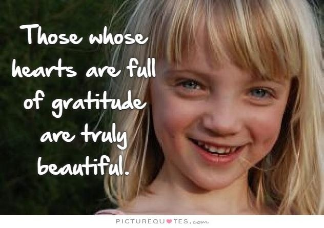 People whose hearts are full of gratitude are truly beautiful Picture Quote #3