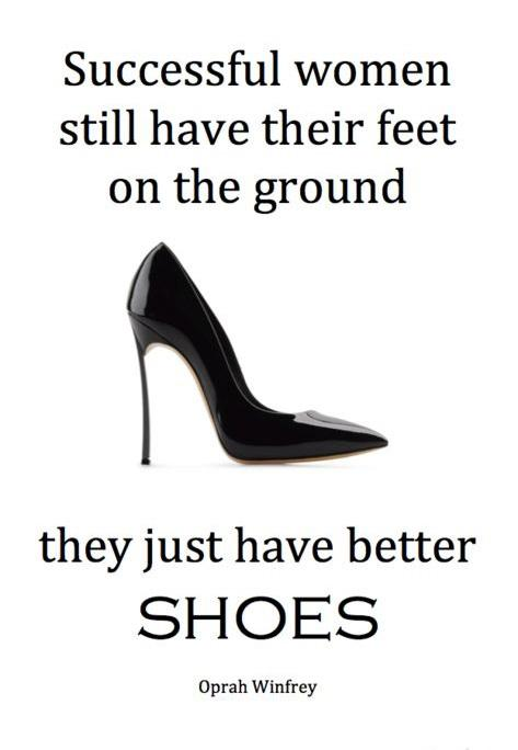 Successful women still have their feet on the ground, they just have better shoes Picture Quote #1