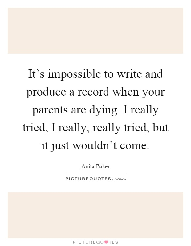 It\'s impossible to write and produce a record when your ...