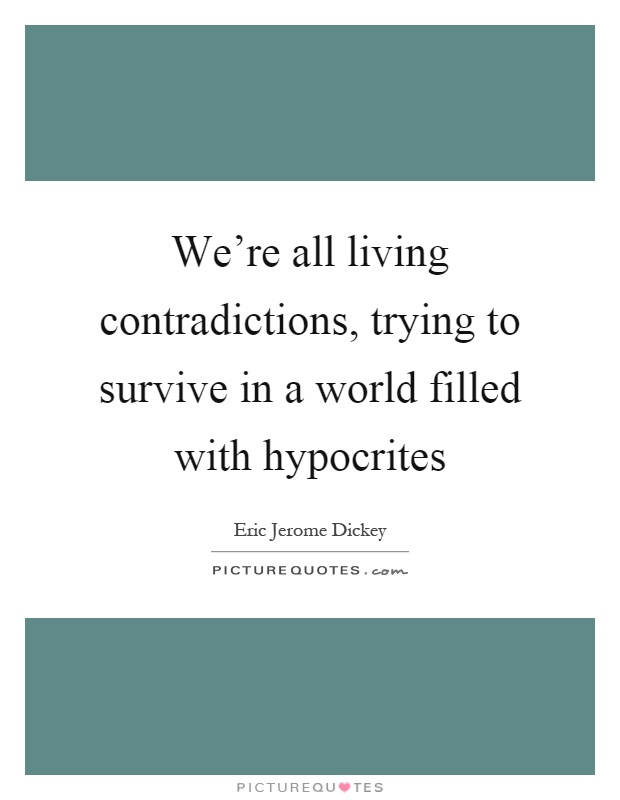 The world is full of hypocrites