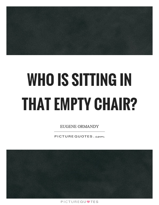 Sitting quotes sitting sayings sitting picture quotes for Chair quotes