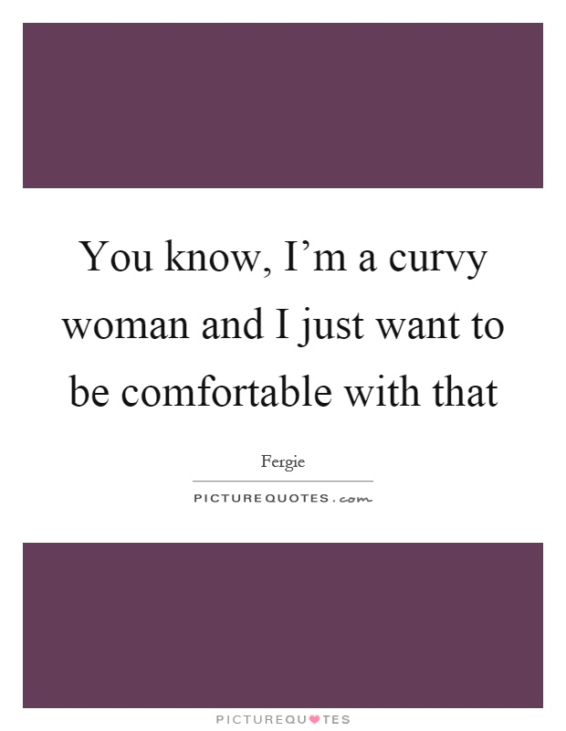Curvy Quotes | Curvy Sayings | Curvy Picture Quotes