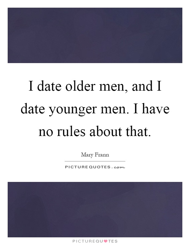 i am dating an old man A young woman dating an older man is often romanticised but it can be very, very she was, in part, drawn to him because, unlike men her own age, he 'didn't.