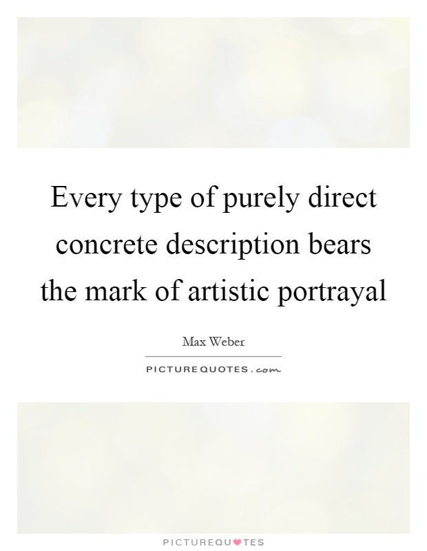 Every type of purely direct concrete description bears the mark of artistic portrayal Picture Quote #1