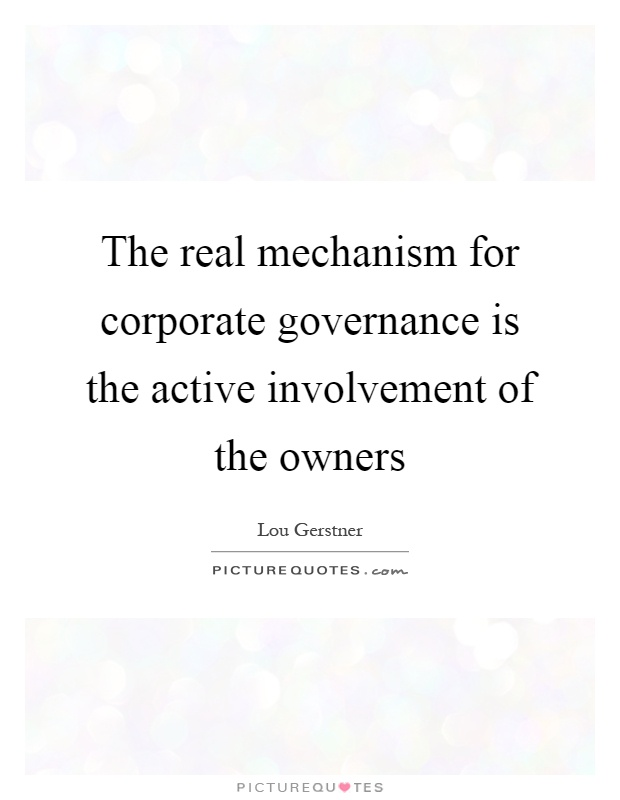 The real mechanism for corporate governance is the active involvement of the owners Picture Quote #1