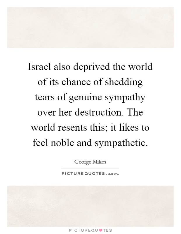 Israel Also Deprived The World Of Its Chance Of Shedding
