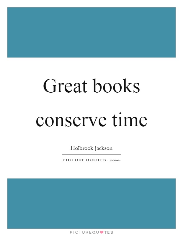 Great books conserve time Picture Quote #1