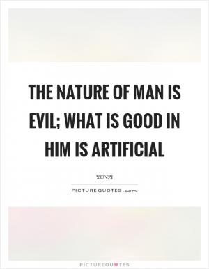 human nature good or evil essay I'm writing an essay on the topic are humans inherently evil there is no good or evil in this world  human nature - inherently bad essay.