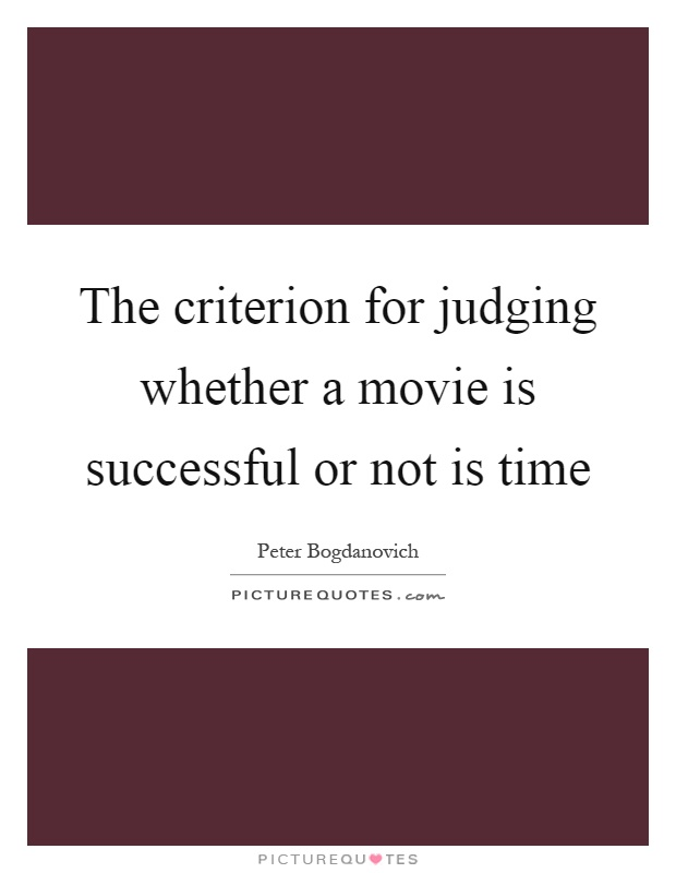 The criterion for judging whether a movie is successful or not is time Picture Quote #1