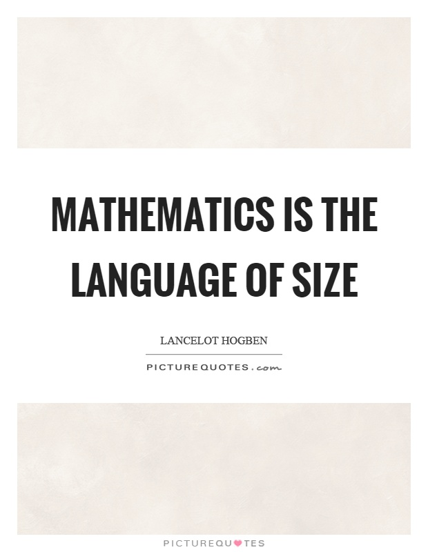 Mathematics is the language of size Picture Quote #1