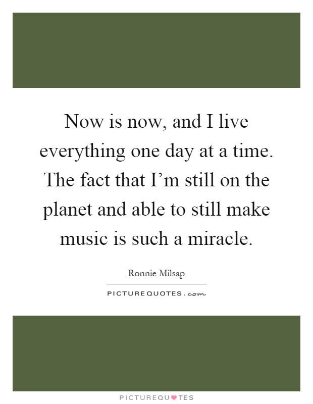 Able Planet: One Day At A Time Quotes & Sayings