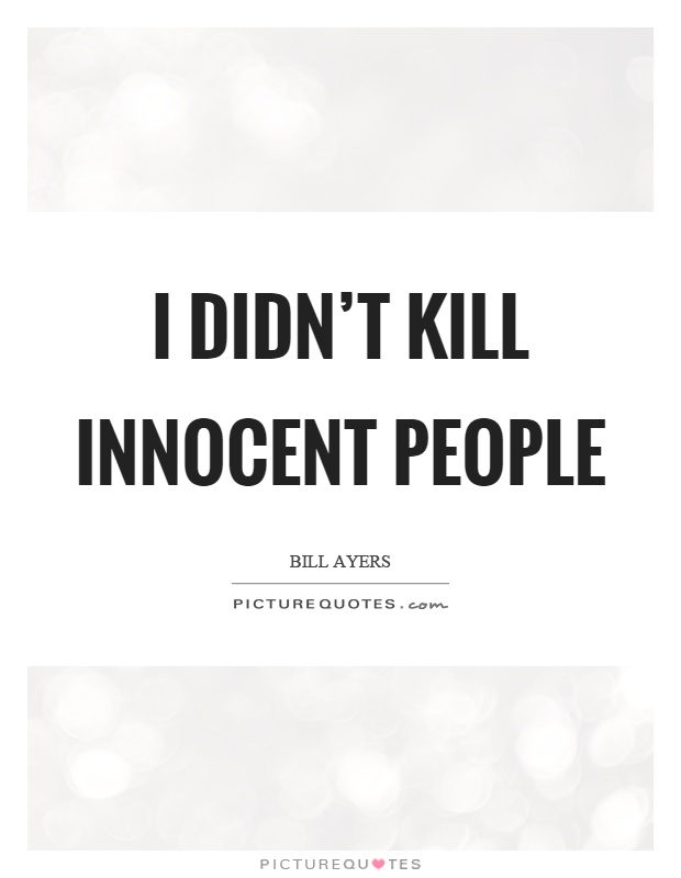 I didn't kill innocent people Picture Quote #1