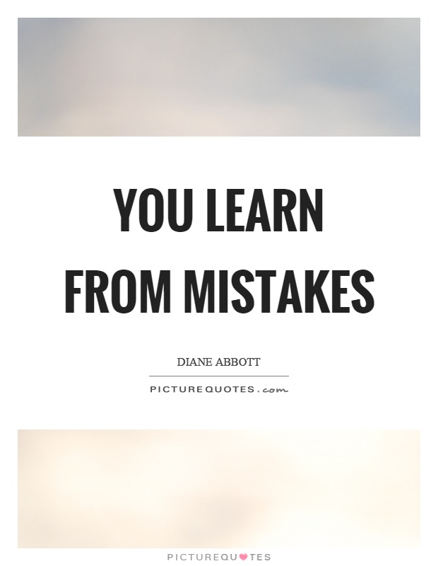 You learn from mistakes Picture Quote #1