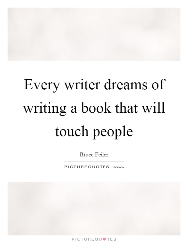 Every writer dreams of writing a book that will touch ...