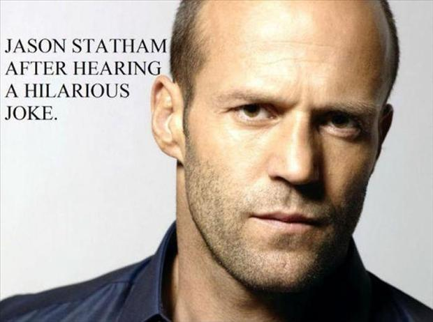 Jason Statham after hearing a hilarious joke Picture Quote #1
