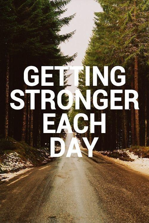 Getting stronger each day Picture Quote #1