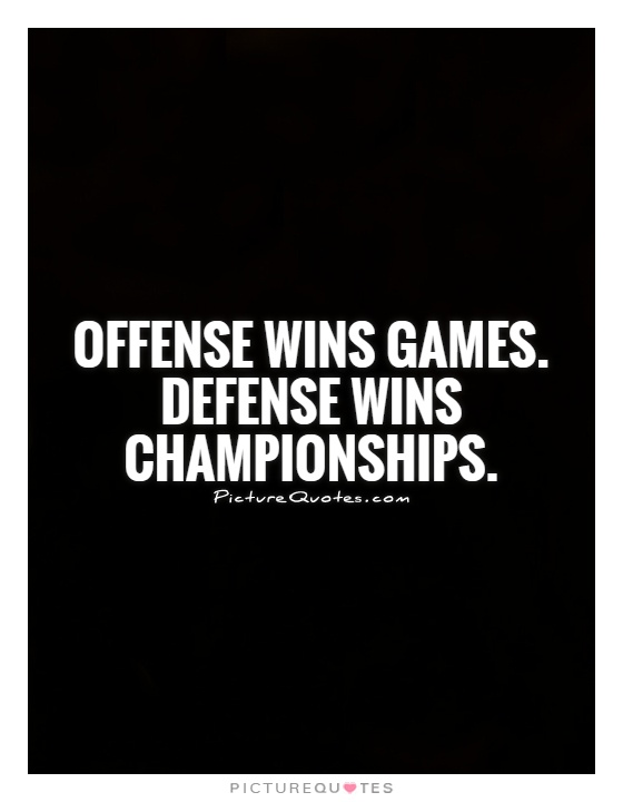 Offense wins games. Defense wins championships Picture Quote #1