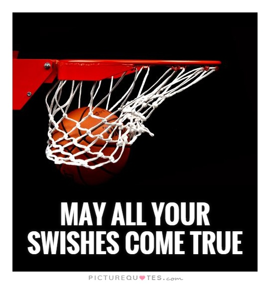 May all your swishes come true Picture Quote #1