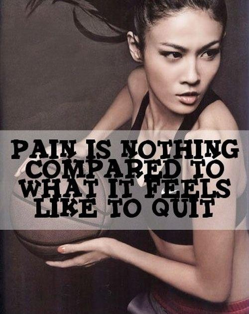 Pain is nothing compared to what it feels like to quit Picture Quote #1