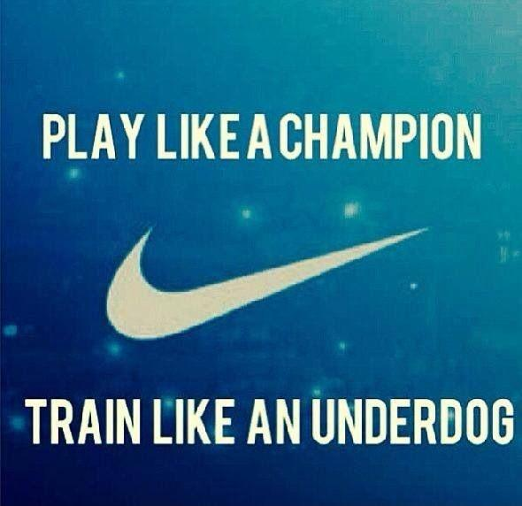 Play like a champion. Train like an underdog Picture Quote #1