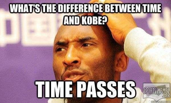 What's the difference between time and Kobe? Time passes Picture Quote #1