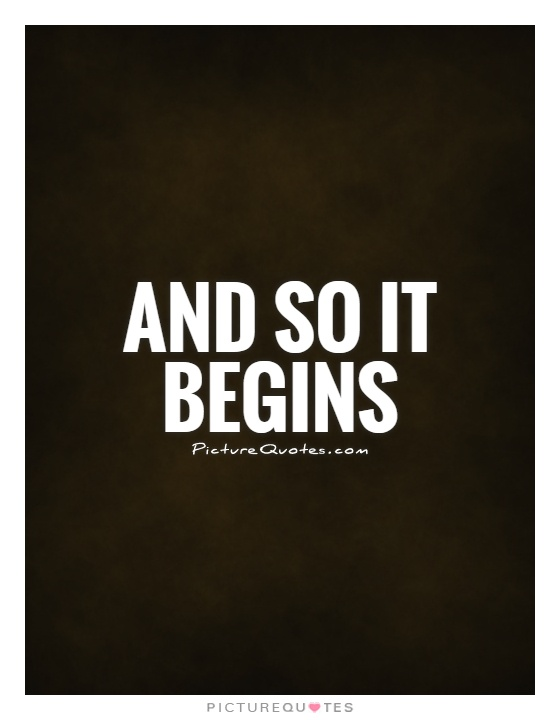 And so it begins Picture Quote #1