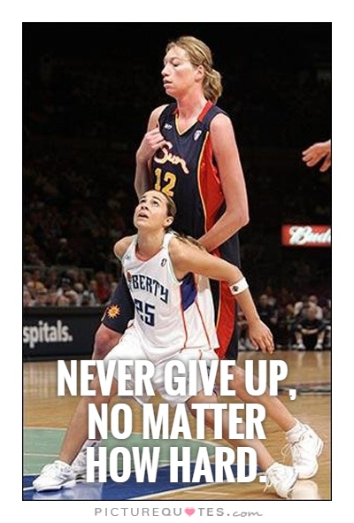 Never give up, no matter how hard Picture Quote #1
