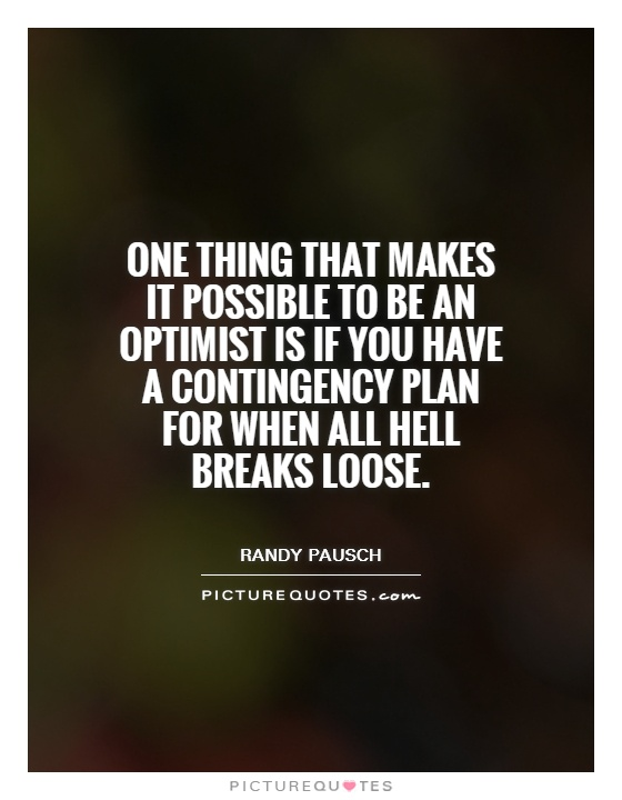 contingency planning there is no one Contingency planning and later in your contingency plan in contingency planning there is an additional listed as a contingency one would need to evaluate.