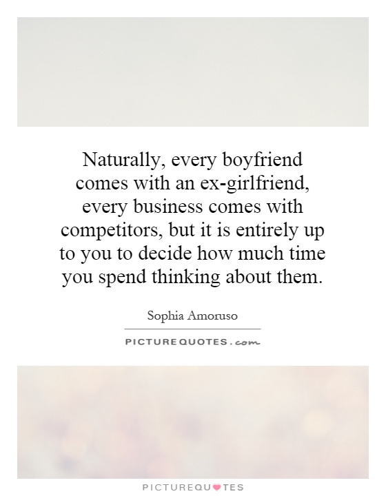 Naturally, every boyfriend comes with an ex-girlfriend ...