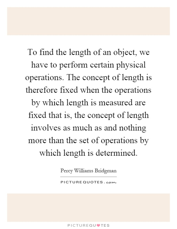 to find the length of an object we have to perform