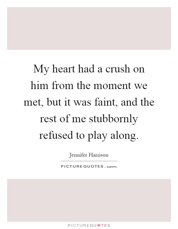 Crushing On Him Quotes & Sayings | Crushing On Him Picture ...