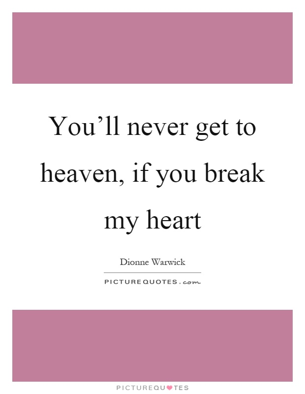 Break My Heart Quotes & Sayings | Break My Heart Picture ...