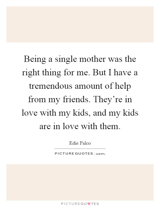Single Mother Quotes & Sayings   Single Mother Picture Quotes
