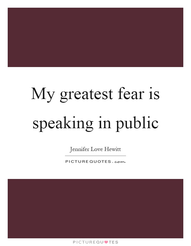 My greatest fear is speaking in public Picture Quote #1