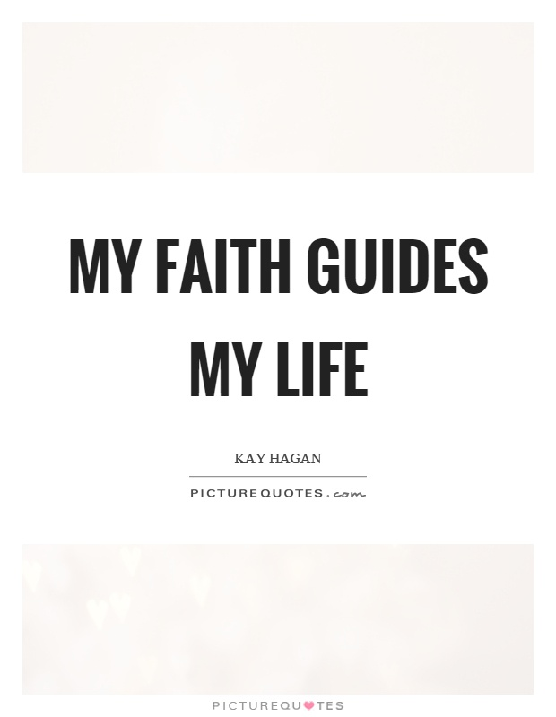 My faith guides my life Picture Quote #1