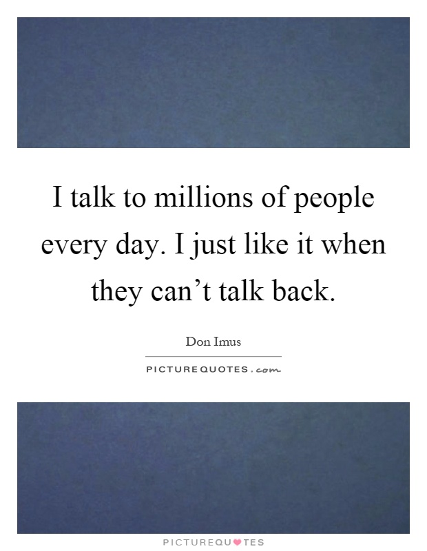 people who cant talk are the Callers cannot hear me unless i turn on  i got in touch with straight talk and the representative  what could people notice about someone who is two times.
