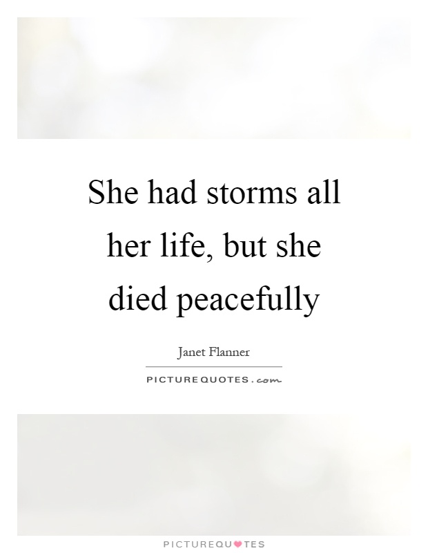 She had storms all her life, but she died peacefully Picture Quote #1