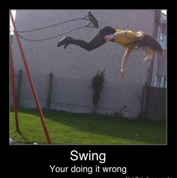 Swing. You're doing it wrong Picture Quote #1