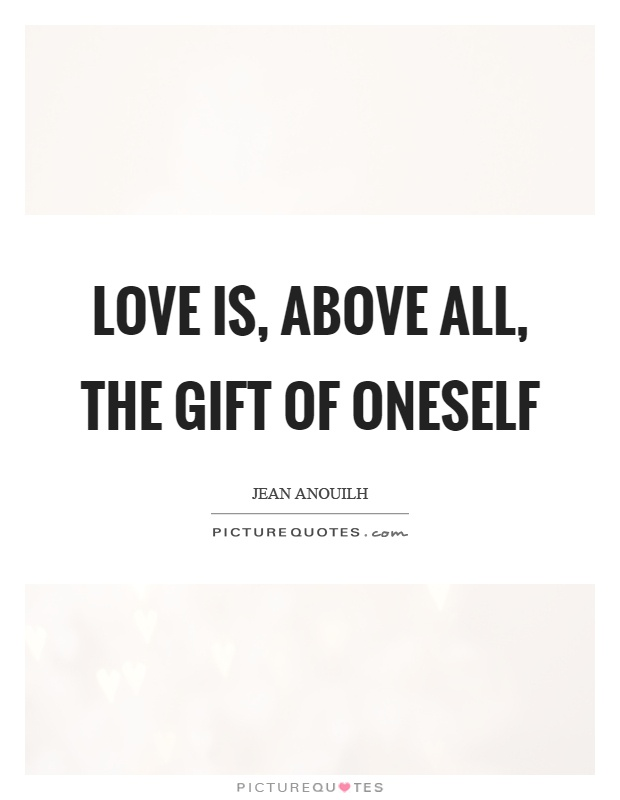 Love is, above all, the gift of oneself Picture Quote #1