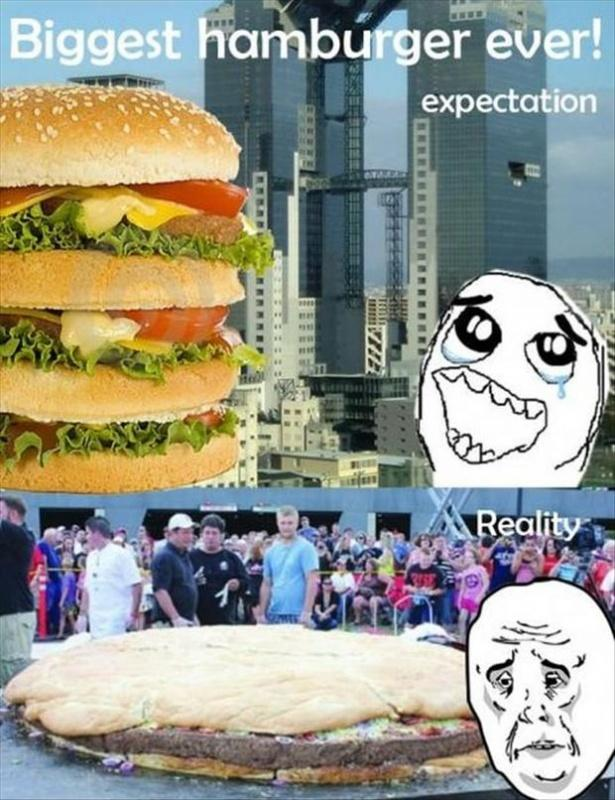 Biggest hamburger ever! Expectation. Reality Picture Quote #1