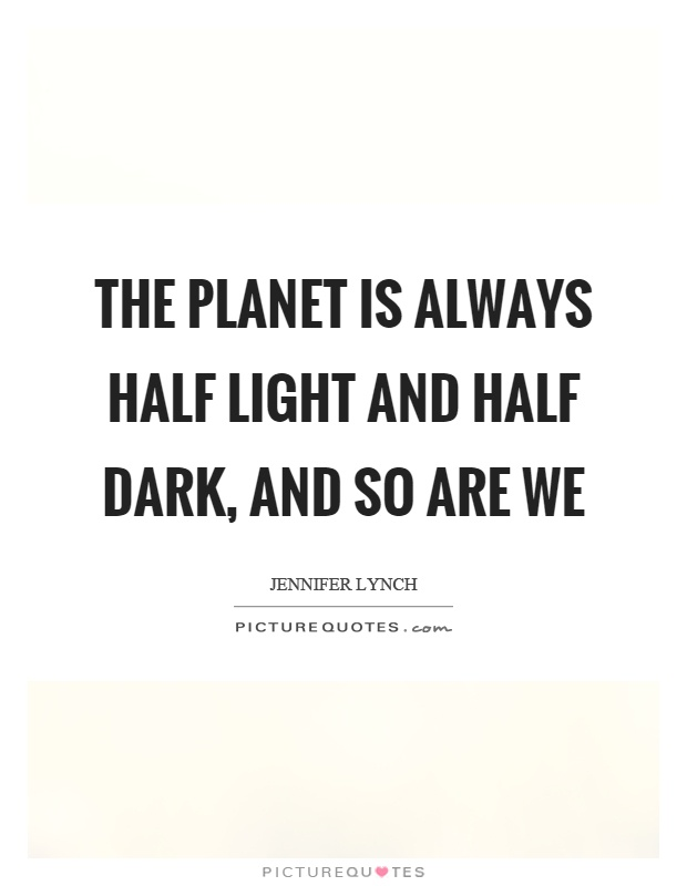 Light And Dark Quotes Glamorous Light And Darkness Quotes & Sayings  Light And Darkness Picture