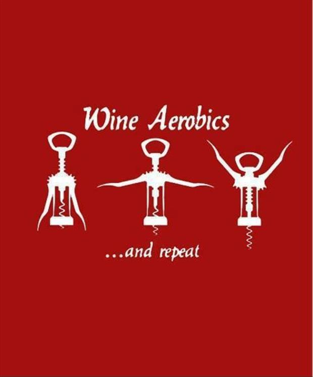 Wine aerobics... and repeat Picture Quote #1